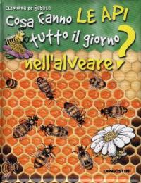 Cosa fanno le api tutto il giorno nell'alveare?