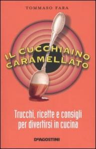Il cucchiaino caramellato / Tommaso Fara