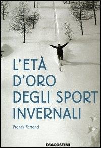 L'eta d'oro degli sport invernali