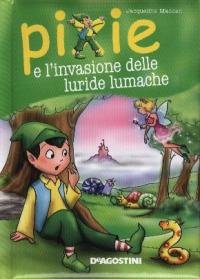 Pixie e l'invasione delle luride lumache