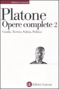 Opere complete : volume secondo : Cratilo, Teeteto, Sofista, Politico / Platone