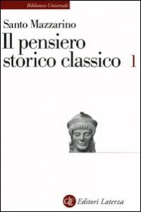 Il pensiero storico classico / Santo Mazzarino. 1
