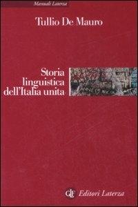 Storia linguistica dell'Italia unita  / Tullio De Mauro