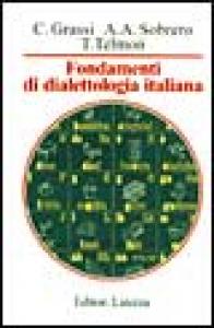 Fondamenti di dialettologia italiana / Corrado Grassi, Alberto A. Sobrero, Tullio Telmon