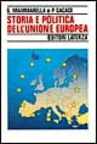 Storia e politica dell'Unione europea : 1926-1997 / Giuseppe Mammarella, Paolo Cacace
