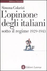 L'opinione degli italiani sotto il regime, 1929-1943