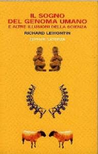 Il sogno del genoma umano e altre illusioni della scienza