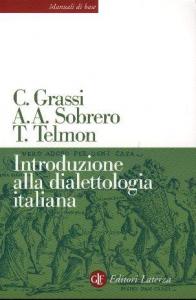 Introduzione alla dialettologia italiana / Corrado Grassi, Alberto A. Sobrero, Tullio Telmon