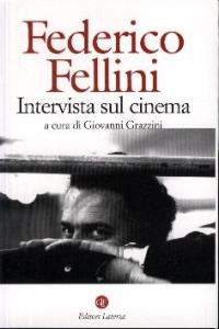 Intervista sul cinema / Federico Fellini ; a cura di Giovanni Grazzini