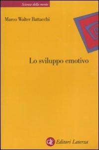 Lo sviluppo emotivo / Marco Walter Battacchi