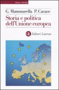 Storia e politica dell'Unione europea : 1926-2005 / Giuseppe Mammarella, Paolo Cacace