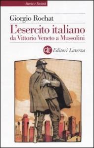L'esercito italiano da Vittorio Veneto a Mussolini