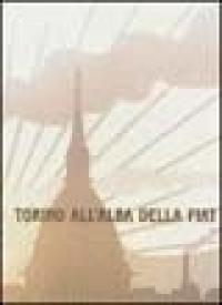 Torino all'alba della Fiat