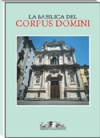 La Basilica urbana del Corpus Domini