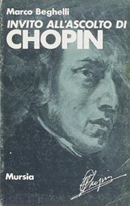 Invito all' ascolto di Fryderyk Chopin