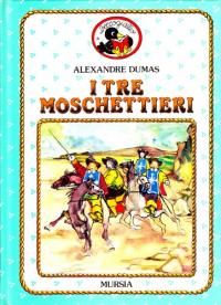 I tre moschettieri / Alexandre Dumas ; versione per i bambini di Nunzio Jàcono ; illustrazioni di Doriano Scazzosi
