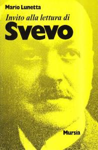 Invito alla lettura di Italo Svevo / Mario Lunetta