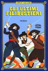 Gli ultimi filibustieri / Emilio Salgari ; copertina e tavole di Carlo Alberto Michelini