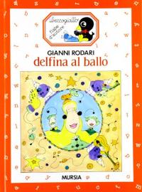 Delfina al ballo / Gianni Rodari