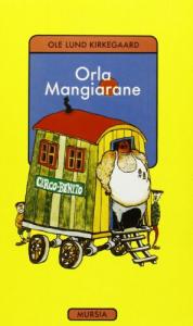 Orla Mangiarane / Ole Lund Kirkegaard
