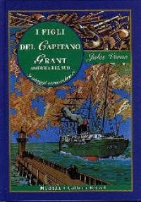I figli del capitano Grant : America del Sud / Jules Verne