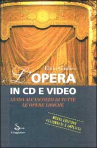L'opera in CD e video
