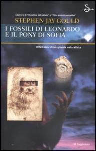 I fossili di Leonardo e il pony di Sofia