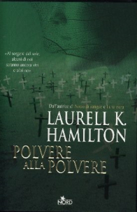 Polvere alla polvere : romanzo / Laurell K. Hamilton