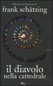 Il diavolo nella cattedrale : romanzo / Frank Schätzing ; traduzione di Emanuela Cervini
