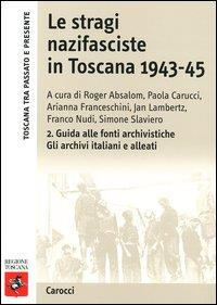 Le stragi nazifasciste in Toscana 1943-45