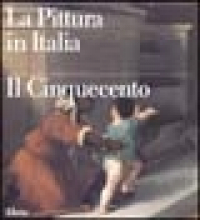 La pittura in Italia. Il Cinquecento