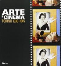 Arte e cinema: Torino 1930-1945
