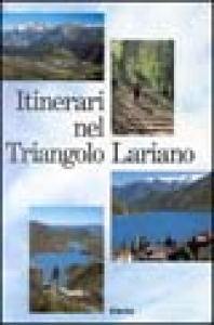 Itinerari nel Triangolo lariano / Ivo Mozzanica