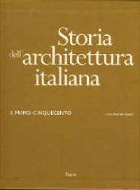 Storia dell'architettura italiana: il primo Cinquecento / a cura di Arnaldo Bruschi