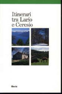 Itinerari tra Lario e Ceresio / testi e foto di Ivo Mozzanica