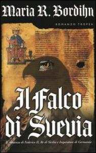 Il falco di Svevia / Maria R. Bordihn ; traduzione di Fenisia Giannini