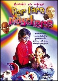 Per fare maschere, mascherine, mascheroni