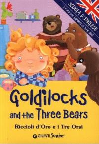 Goldilocks and the three bears / [a cura di Margherita Giromini ; illustrazioni Barbara Bongini]