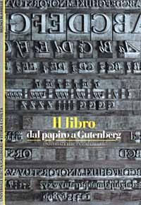 Il libro : dal papiro a Gutenberg / Bruno Blasselle