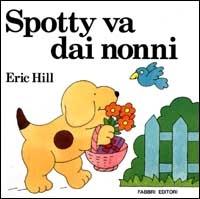 Spotty va dai nonni / Eric Hill