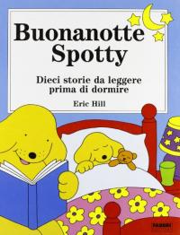 Buonanotte Spotty. Dieci storie da leggere prima di dormire