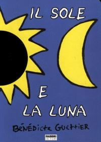 Il sole e la luna / Bénédicte Guettier
