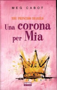 The princess diaries. Una corona per Mia
