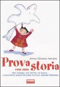 Prova con una storia / Anna Oliverio Ferraris