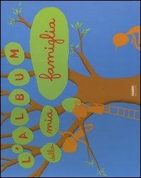L'album della mia famiglia / progetto grafico e illlustrazioni di Sébastien Pelou