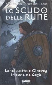 La leggenda di Camelot. Lo scudo delle rune
