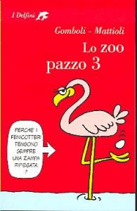 Lo zoo pazzo 3 / Mario Gomboli, Massimo Mattioli ; postfazione di Antonio Faeti