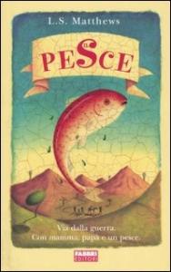 Il pesce / L. S. Matthews ; traduzione di Patrizia Rossi