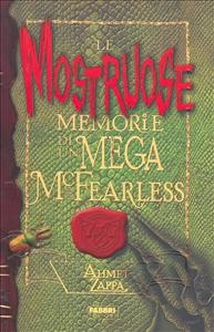 Le mostruose memorie di un Mega McFearless