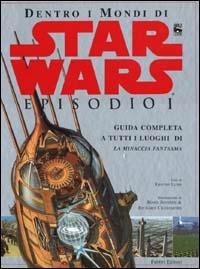 Dentro i mondi di Star Wars episodio I
